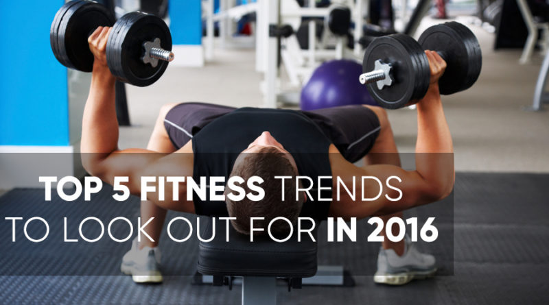 Top 5 Fitness Trends to Look Out For In 2016